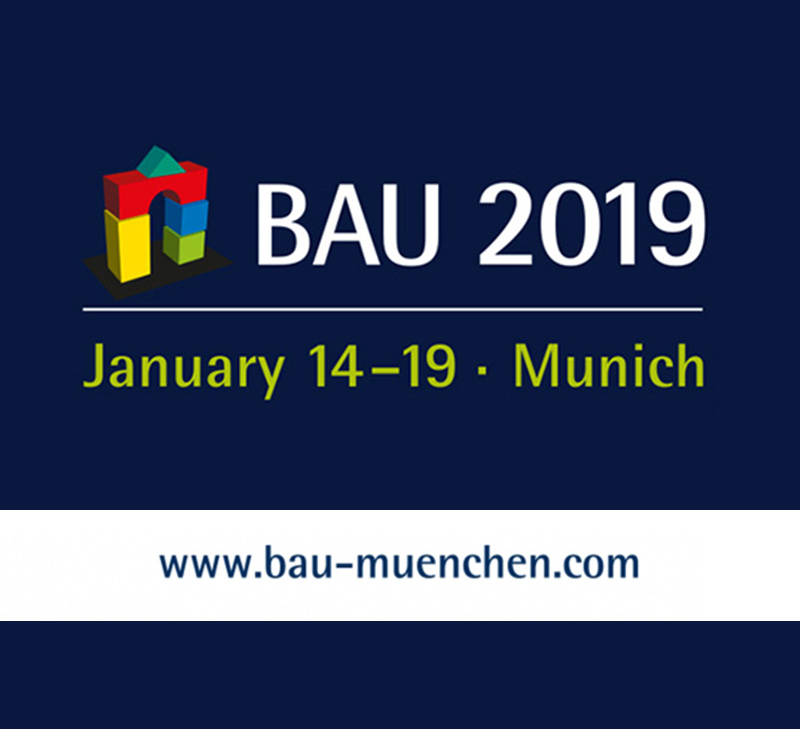 ----------- BAU 2019 ------------ --- January 14-19th - Munich --- our stand: C2.436